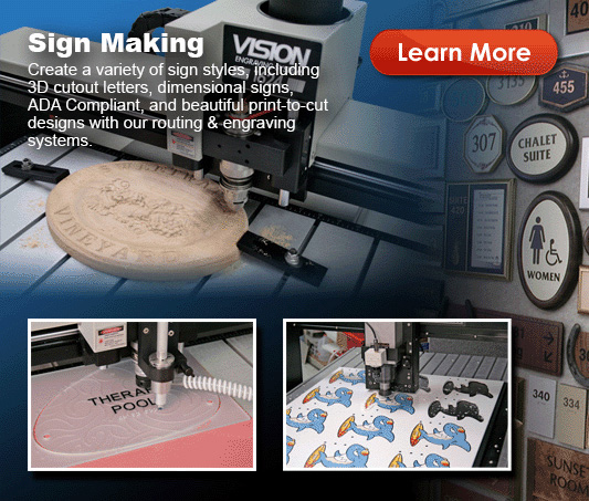 Custom sign application and examples made on a Vision Engraving Machine or CNC Router click here to view